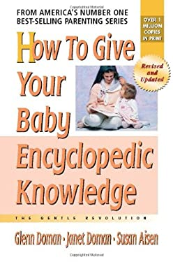 How to Give Your Baby Encyclopedic Knowledge: The Gentle Revolution 9780757001826