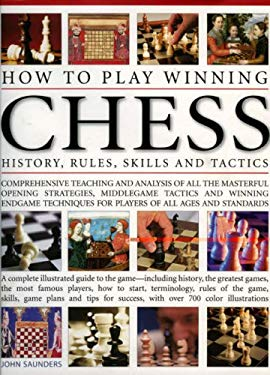How to Play Winning Chess: History, Rules, Skills and Tactics 9780754817123