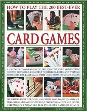 How to Play the 200 Best-Ever Card Games 9780754818175