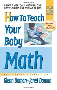 How to Teach Your Baby Math: A Remarkable Guide to Inceasing Your Baby's Intelligence 9780757001840