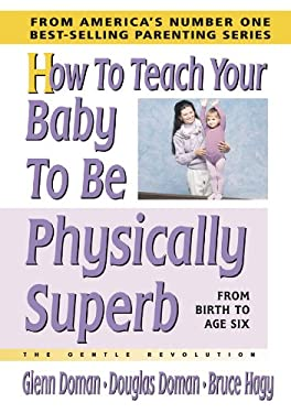 How to Teach Your Baby to Be Physically Superb 9780757001925