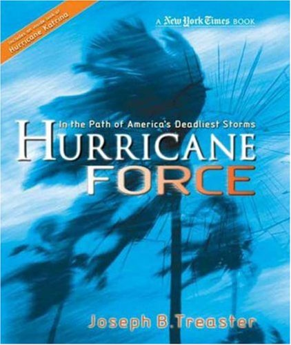 Hurricane Force : In the Path of America's Deadliest Storms