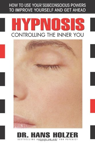 Hypnosis: Controlling the Inner You 9780757002717