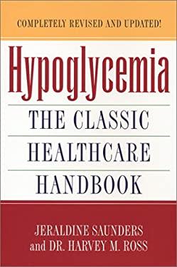 Hypoglycemia: The Classic Healthcare Handbook 9780758201324