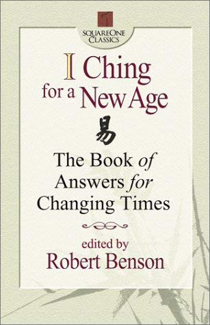 I Ching for a New Age: The Book of Answers for Changing Times 9780757000195