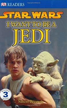 I Want to Be a Jedi 9780756631130