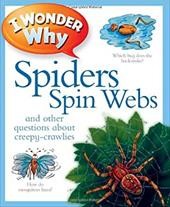I Wonder Why Spiders Spin Webs: And Other Questions about Creepy-Crawlies 8807690