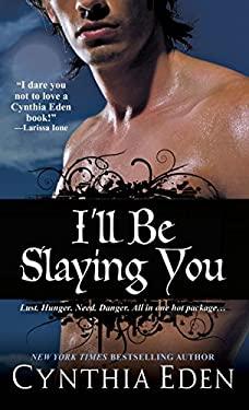 I'll Be Slaying You
