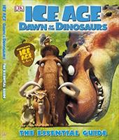 Ice Age: Dawn of the Dinosaurs: The Essential Guide 2832967