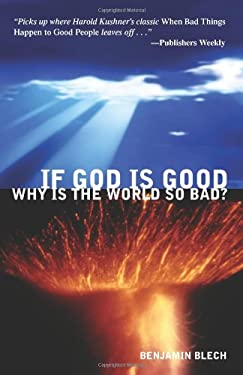 If God Is Good, Why Is the World So Bad? 9780757301230