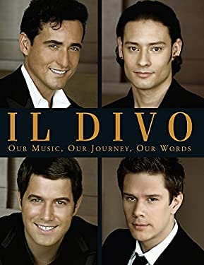 Il Divo: Our Music, Our Journey, Our Words 9780755316571