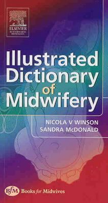 Illustrated Dictionary of Midwifery 9780750653275
