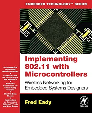 Implementing 802.11 with Microcontrollers: Wireless Networking for Embedded Systems Designers [With CD-ROM] 9780750678650