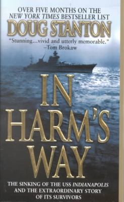 In Harm's Way: The Sinking of the USS Indianapolis and the Extraordinary Story of Its Survivors 9780756945954