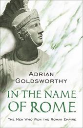 In the Name of Rome: The Men Who Won the Roman Empire 2812987