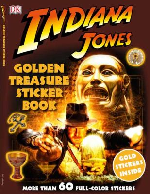 Indiana Jones Golden Treasure Sticker Book [With More Than 60 Full-Color Stickers] 9780756634988