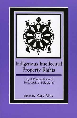 Indigenous Intellectual Property Rights: Legal Obstacles and Innovative Solutions 9780759104860