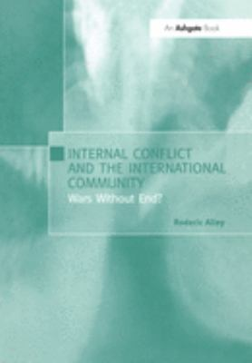 Internal Conflict and the International Community: Wars Without End?