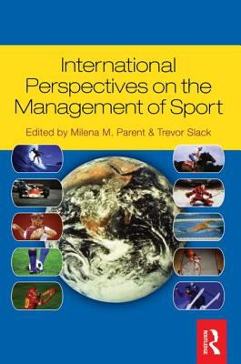 International Perspectives on the Management of Sport 9780750682374