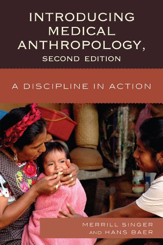 Introducing Medical Anthropology: A Discipline in Action 9780759120891