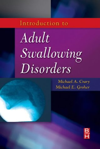 Introduction to Adult Swallowing Disorders 9780750699952