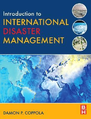 Introduction to International Disaster Management 9780750679824