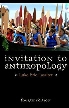 Invitation to Anthropology 9780759122543