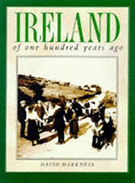 Ireland of One Hundred Years Ago 9780750917285