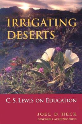 Irrigating Deserts: C.S. Lewis on Education 9780758600448