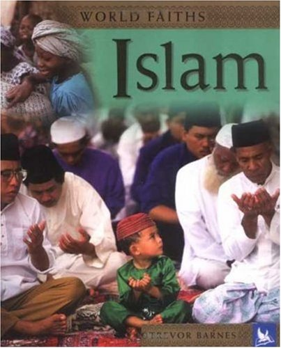 Islam: Worship, Festivals, and Ceremonies from Around the World 9780753458822