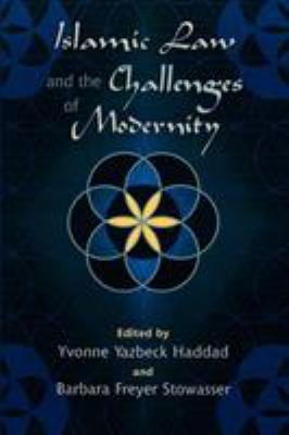 Islamic Law and the Challenges of Modernity 9780759106710