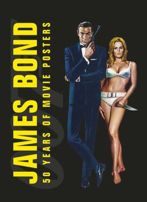 James Bond: 50 Years of Movie Posters 9780756698379