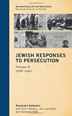Jewish Responses to Persecution, Volume 2: 1938-1940 9780759120396