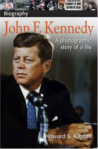 John F. Kennedy : A Photographic Story of a Life