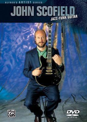 John Scofield -- Jazz-Funk Guitar: DVD 9780757931833