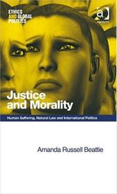 Justice and Morality: Human Suffering, Natural Law and International Politics -  Beattie, Amanda Russell