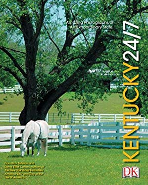 Kentucky 24/7: 24 Hours. 7 Days. Extraordinary Images of One Week in Kentucky. 9780756600570