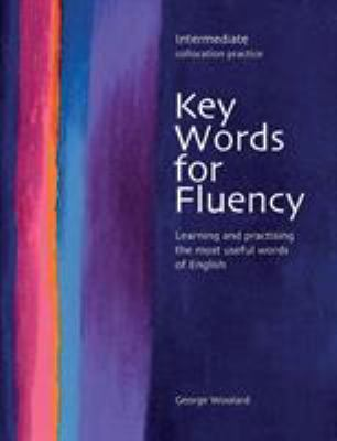 Key Words for Fluency, Intermediate Collocation Practice: Learning and Practising the Most Useful Words of English 9780759396289
