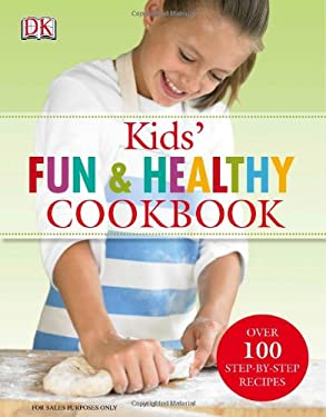 Kids' Fun and Healthy Cookbook 9780756629168