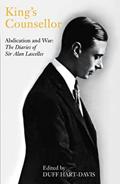 King's Counsellor: Abdication and War: The Diaries of Sir Alan Lascelles