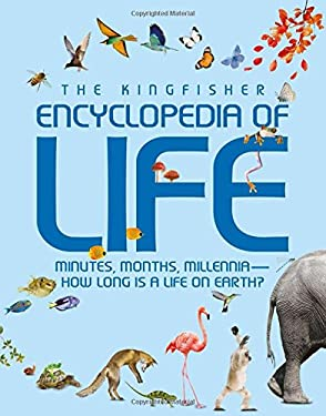 Kingfisher Encyclopedia of Life: Minutes, Months, Millennia-How Long Is a Life on Earth? 9780753468913