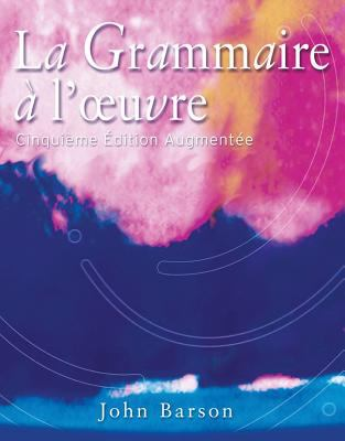 La Grammaire A Loeuvre [With CDROM] 9780759398092