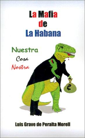 La Mafia de la Habana: Nuestra Cosa Nostra 9780759661998