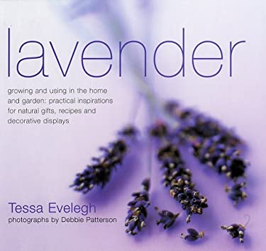 Lavender: Practical Inspirations for Natural Gifts, Country Crafts and Decorative Displays 9780754809289