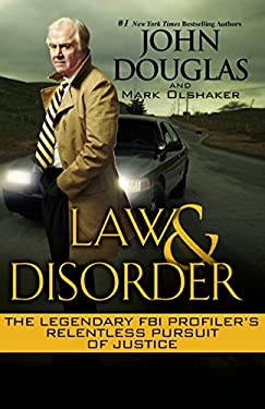 Law and Disorder: The Legendary FBI Profiler's Relentless Pursuit of Justice 9780758273123