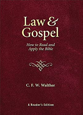 Law & Gospel: How to Read and Apply the Bible: A Reader's Edition 9780758616883