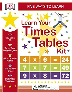 Learn Your Times Tables Kit: Five Ways to Learn [With Stickers and Game and Workbook and CD (Audio) and Wall Chart and Magnets] 9780756619824
