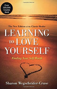 Learning to Love Yourself: Finding Your Self-Worth 9780757316159