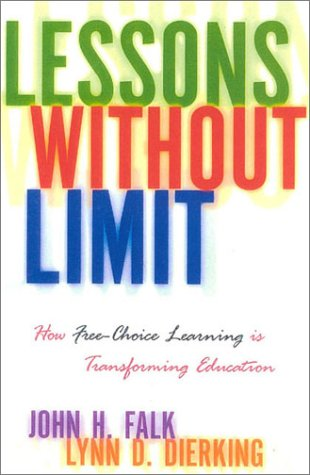 Lessons Without Limit: How Free-Choice Learning Is Transforming Education 9780759101609