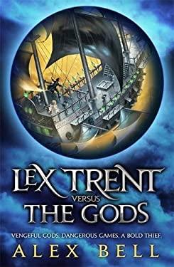 Lex Trent Versus the Gods 9780755355181